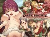 DARK MATRIX Episode2
