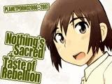 Nothing's Sacred + Taste of Rebellion