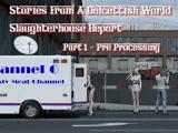 Slaughterhouse Report 1