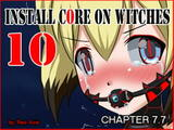 Install core on witches 10