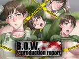 B.O.W. reproduction report